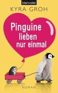 Pinguine lieben nur einmal von Kyra Groh