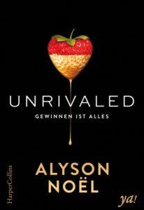 Unrivaled - Gewinnen ist alles von Alyson Noel