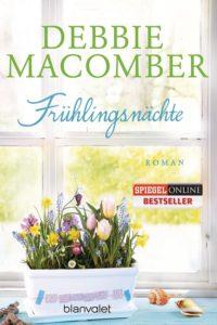 Frühlingsnächte von Debbie Macomber aus dem Blanvalet Verlag