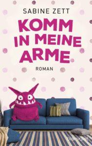 Komm in meine Arme von Sabine Zett aus dem Blanvalet Verlag