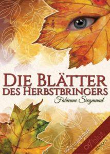 Die Blätter des Herbstbringers von Fabienne Siegmund erschienen im ohneohren Verlag