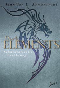 Dark Elements - Sehnsuchtsvolle Berührung von Jennifer L. Armentrout - erschienen im Harper Collins ya! Verlag