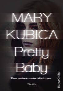 Pretty Baby das unbekannte Mädchen von Mary Kubica