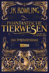 Phantastische Tierwesen und wo sie zu finden sind - Originaldrehbuch von J.K. Rowling erschienen im Carlsen Verlag